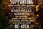 Sacred Grounds Organic Fair Trade Coffee: Be-atch