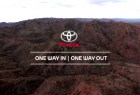 Toyota FJ Cruiser: One Way In. One Way Out.