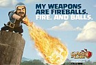 Clash Of Clans: My Weapons Are Fireballs