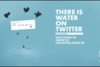 UNICEF France: There is Water on Twitter, 1