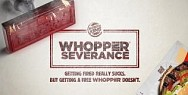 Burger King: #WhopperSeverance