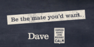 UKTV: Dave and CALM | Be The Mate You'd Want